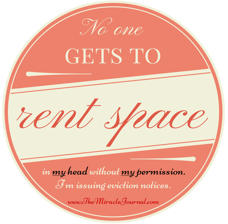 No one gets to rent space in my head without my permission. I'm issuing eviction notices.