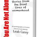You Are Not Alone : Stories from the front lines of womanhood